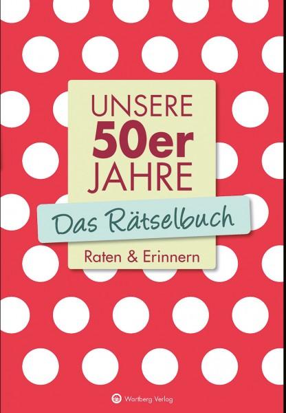 Das Rätselbuch Unsere 50er Jahre