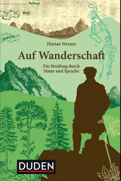 Auf Wanderschaft - ein Streifzug durch Natur & Sprache
