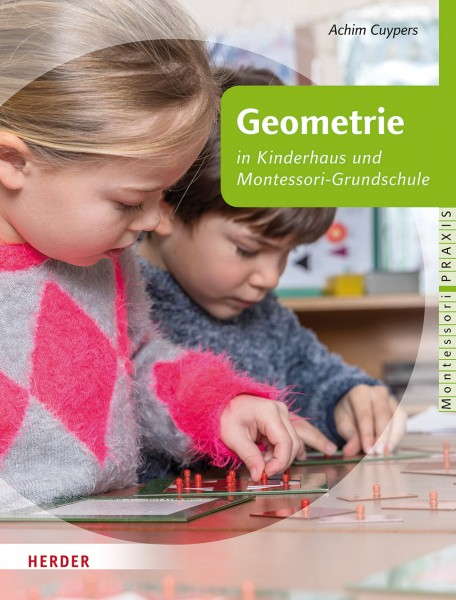 Geometrie im Kinderhaus und Montessori-Grundschule