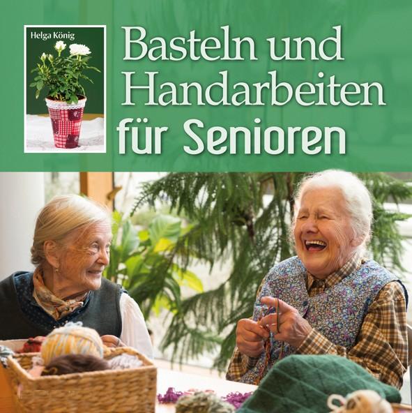 Basteln und Handarbeiten für Senioren
