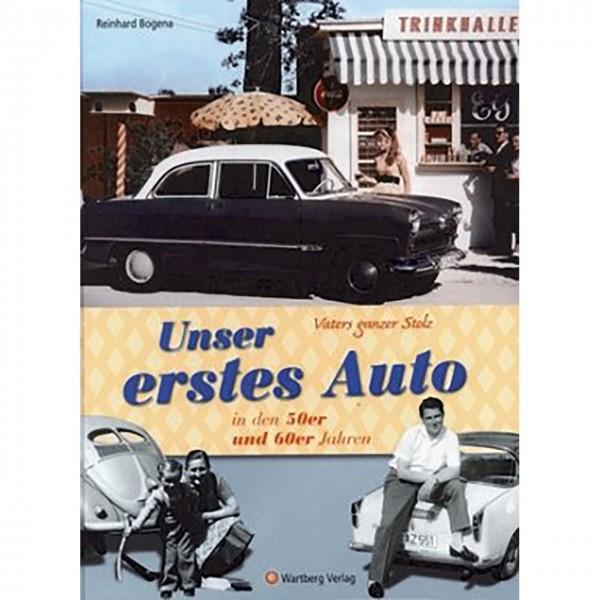 Vaters ganzer Stolz Unser erstes Auto in den 50er