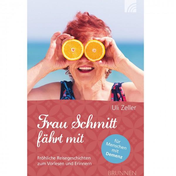 Frau Schmitt fährt mit - Reisegeschichten zum Vorlesen