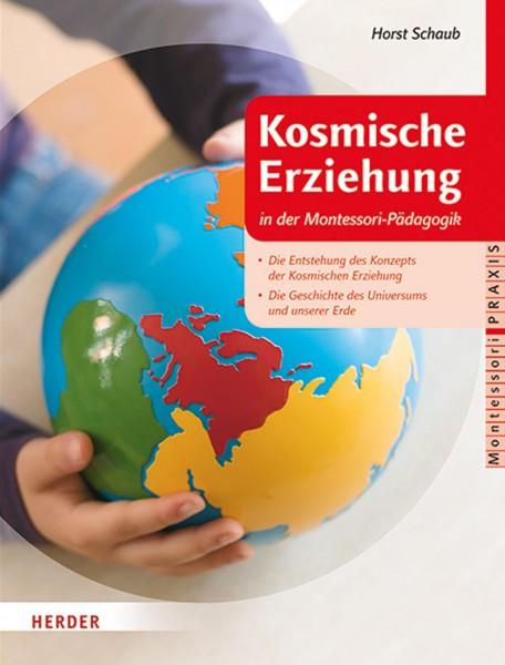 Kosmische Erziehung in der Montessori-Pädagogik Band 1